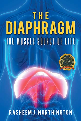 The Diaphragm: The Muscle Source of Life