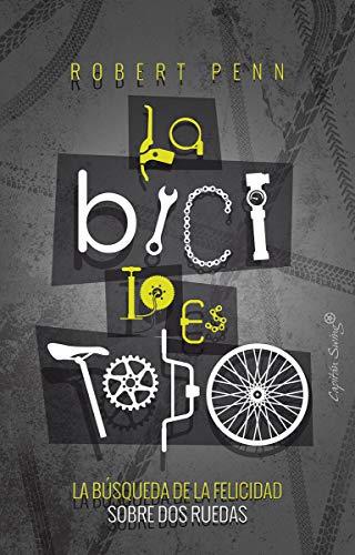 La bicicleta lo es todo: La búsqueda de la felicidad sobre dos ruedas (ESPECIALES)
