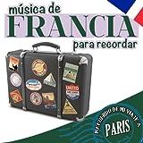Recuerdo de Mi Viaje a Paris. Musica Desde Francia para Recordar