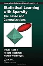 Statistical Learning with Sparsity: The Lasso and Generalizations (Chapman & Hall/CRC Monographs on Statistics and Applied Probability)