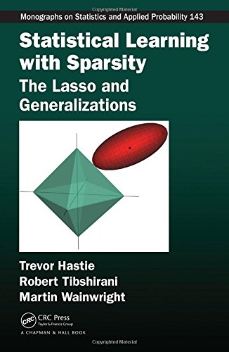 Statistical Learning with Sparsity: The Lasso and Generalizations (Chapman & Hall/CRC Monographs on Statistics & Applied Probability)