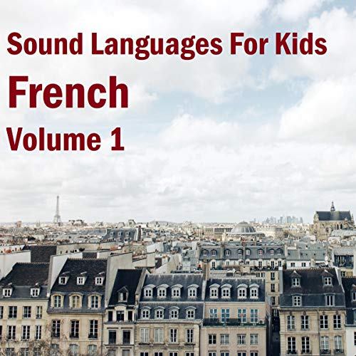 Sound Languages For Kids: French, Volume 1 audiobook cover art