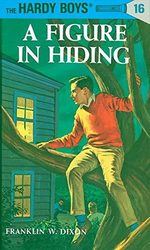 Hardy Boys 16: a Figure in Hiding (The Hardy Boys, Band 16)