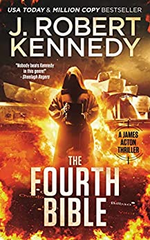 The Fourth Bible (James Acton Thrillers Book 27) by [J. Robert Kennedy]