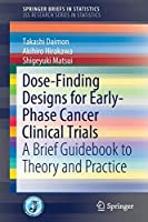 Dose-Finding Designs for Early-Phase Cancer Clinical Trials: A Brief Guidebook to Theory and Practice (SpringerBriefs in Statistics)