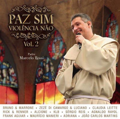 Padre Marcelo Rossi - Paz Sim, Violência Não (Volume 2) [CD]