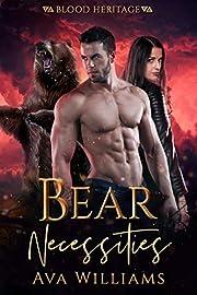 Bear Necessities: A Bear Shifter Romance (Gods and Shifters Book 4)