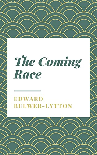 The Coming Race (Illustrated) (English Edition)