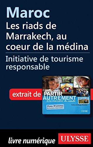 Maroc : Les riads de Marrakech, au coeur de la médina