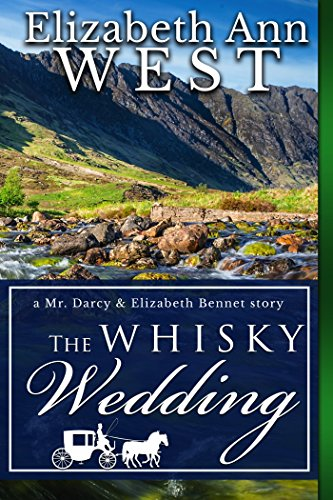 The Whisky Wedding: a Mr. Darcy and Elizabeth Bennet story (English Edition)