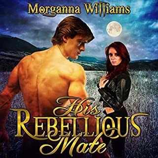 His Rebellious Mate                   Written by:                                                                                                                                 Morganna Williams                               Narrated by:                                                                                                                                 Jack Calihan                      Length: 3 hrs and 17 mins     1 rating     Overall 5.0