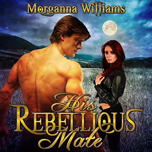His Rebellious Mate audiobook cover art