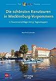 Die schönsten Kanutouren in Mecklenburg-Vorpommern: 11 Tourenvorschläge mit 55 Tagesetappen