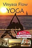 Vinyasa Flow Yoga, Gentle Power on the Beach, Intermedite & Advanced, a ***Practice DVD***
