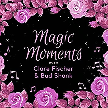 Magic Moments with Clare Fischer & Bud Shank
