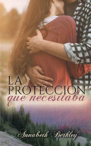 La protección que necesitaba (Edentown nº 4)