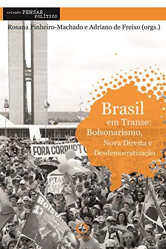 Brasil em transe: Bolsonarismo, nova direita e desdemocratização (Pensar Político) (Portuguese Edition)