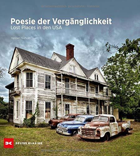 Poesie der Vergänglichkeit: Lost Places in den USA