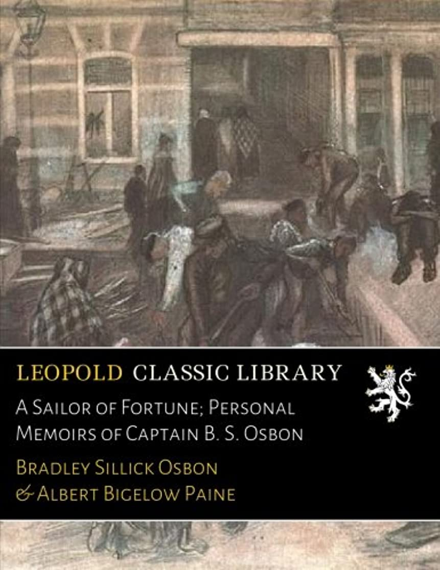 恐ろしいメルボルン彫刻家A Sailor of Fortune; Personal Memoirs of Captain B. S. Osbon