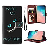 Galaxy S10 Wallet Case (2019) 6.1inch Alice in Wonderland Cheshire Cat Crazy Wallpaper All Mad Here with Card Holder