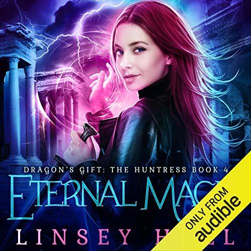 Eternal Magic: Dragon's Gift: The Huntress, Book 4