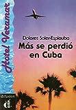 Más se perdió en Cuba. Serie Hotel Veramar. Libro: Mas se perdio en Cuba (Ele- Lecturas Gradu.Adultos)