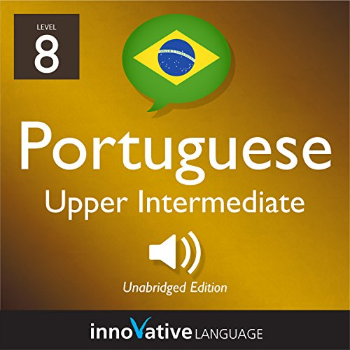 Learn Portuguese - Level 8: Upper Intermediate Portuguese  By  cover art