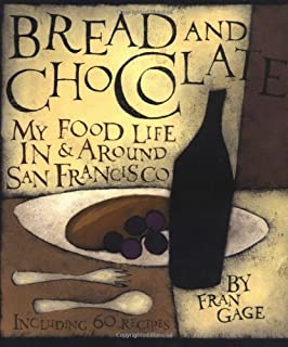 Bread and Chocolate: My Food Life In and Around San Francisco