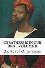 Greatness Is in Our DNA: From Being Worshipped Like Gods to Victims of Post Traumatic Slave Syndrome, Volume II