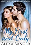 My First and Only: A Dad's Best Friend Romance Novella