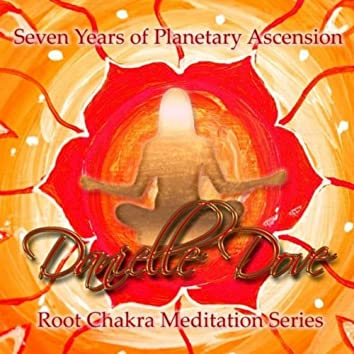 Root Chakra Angel Meditation Series: Seven Years of Planetary Ascension