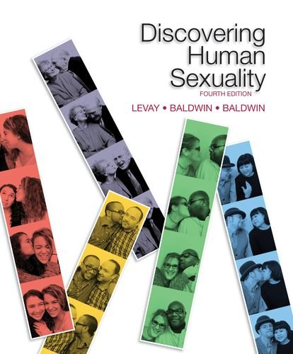 Compare Textbook Prices for Discovering Human Sexuality, Fourth Edition 4 Edition ISBN 9781605356693 by LeVay, Simon,Baldwin, Janice,Baldwin, John
