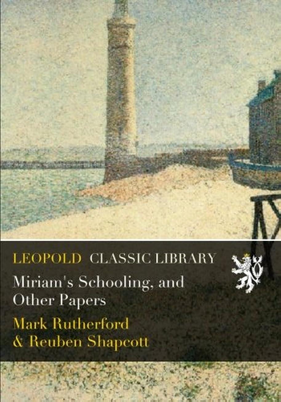 感じ文明化する修道院Miriam's Schooling, and Other Papers