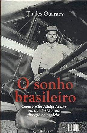 O sonho brasileiro: Como Rolim Adolfo Amaro criou a TAM e sua filosofia de negócios