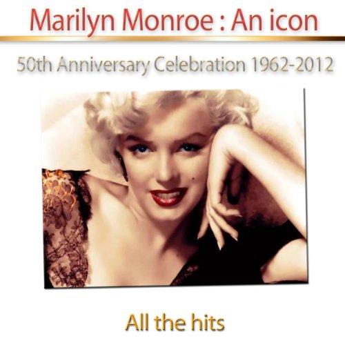 Marilyn Monroe: An Icon (50th Anniversary Celebration 1962-2012)
