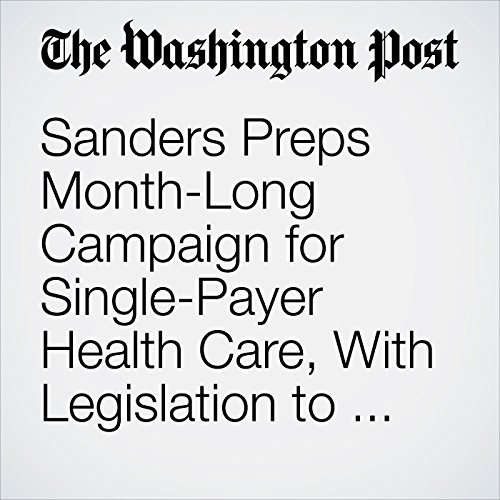 Sanders Preps Month-Long Campaign for Single-Payer Health Care, With Legislation to Follow copertina