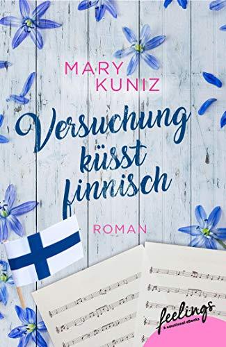 Versuchung küsst finnisch: Roman (Finnisch-Trilogie, Band 1)