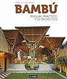 BAMBU MANUAL PRACTICO Y 59 PROYECTOS