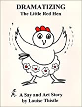Dramatizing the Little Red Hen: A Say and Act Story (Say and Act Stories)