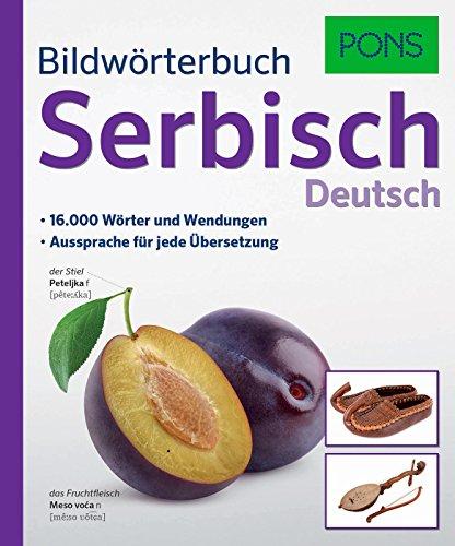 PONS Bildwörterbuch Serbisch: 16.000 Wörter und Wendungen. Aussprache für jede Übersetzung.