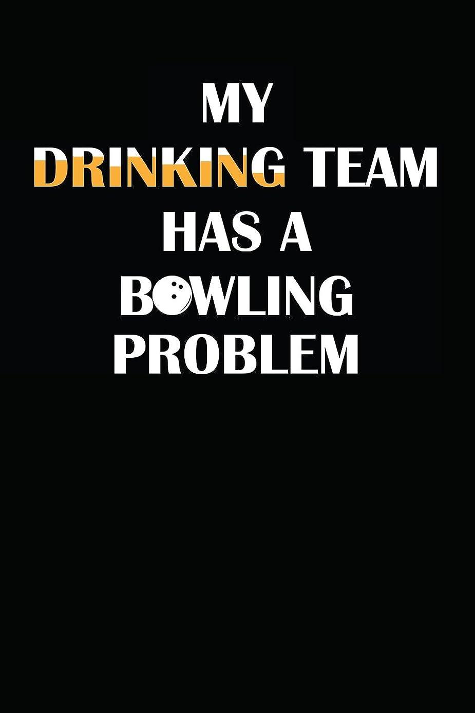 余分な吸収するママMy Drinking Team Has A Bowling Problem: Notebook / Journal / 110 Lined Pages
