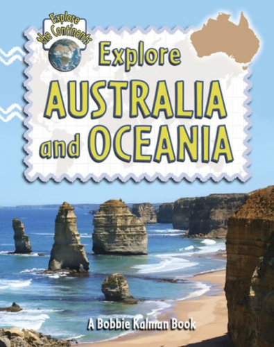 Compare Textbook Prices for Explore Australia and Oceania Explore the Continents Illustrated Edition ISBN 9780778730873 by Kalman, Bobbie,Sjonger, Rebecca