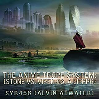 The Anime Trope System: Stone vs. Viper, #6 a LitRPG. Revised Edition. audiobook cover art