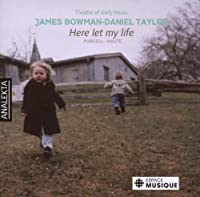 Here Let My Life by DANIEL TAYLOR (2007-12-11)