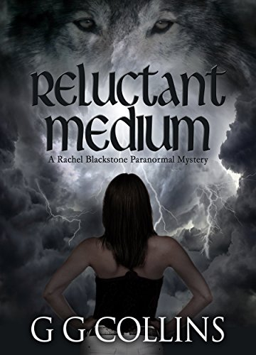 Reluctant Medium (Rachel Blackstone Paranormal Mysteries Book 1) by [G G Collins]