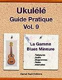 Ukulele Guide Pratique Vol. 9: Gamme Blues Mineure