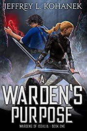 A Warden's Purpose: A Coming of Age Fantasy Adventure (Wardens of Issalia Book 1)