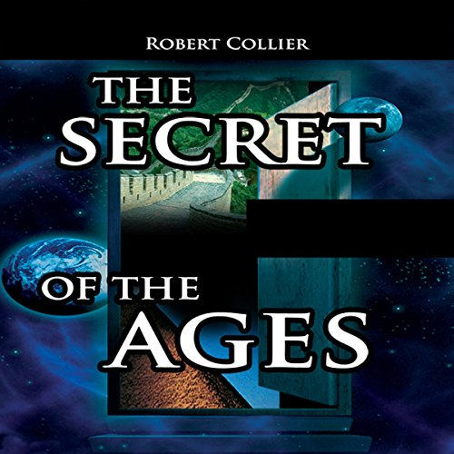 The Secret of the Ages Audiobook By Robert Collier cover art