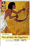 Vies privées des égyptiens - Nouvel Empire 1539-1075