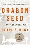 Dragon Seed: A Novel of China at War (Oriental Novels of Pearl S. Buck)